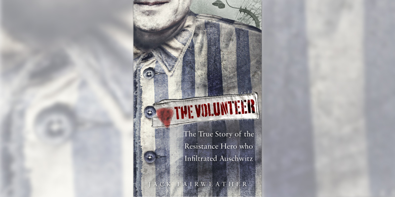 The Volunteer: The true story of a Polish resistance fighter, who infiltrated Auschwitz